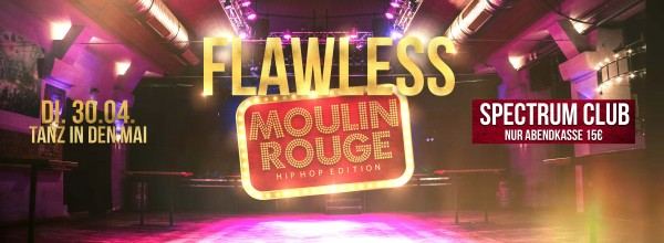 FLAWLESS - Moulin Rouge