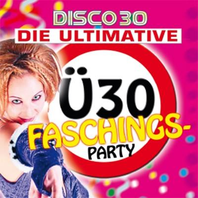 Ü 30 FASCHINGSPARTY mit DJ D-K DANCE
