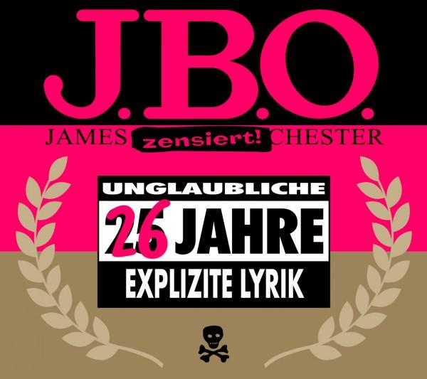 J.B.O. - 26 Jahre Explizite Lyrik