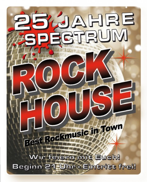 25 Jahre Spectrum - ROCK HOUSE mit DJ ROBBY & DJ MIKE