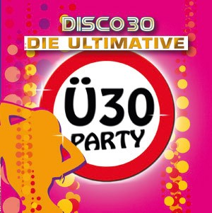 Ü 30 PARTY mit DJ D-K-DANCE