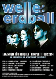 "WELLE: ERDBALL – ""TANZMUSIK FÜR ROBOTER : KOMPLETT TOUR 2014"""