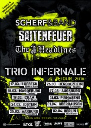 SAITENFEUER, SCHERF & BAND an THE HEADLINES - Trio Infernale tour 2016